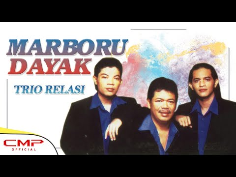 Trio Relasi - Marboru Dayak (Official Lyric Video)