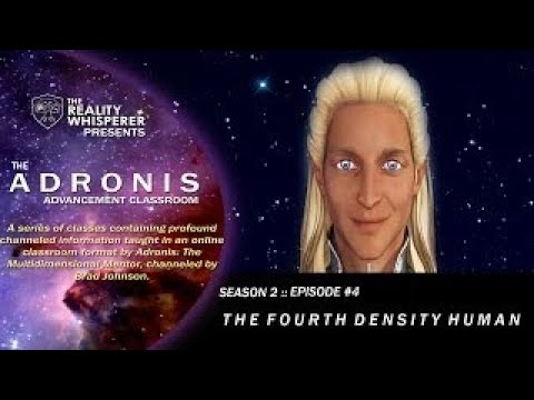 Adronis Advancement Classroom - S02E04: The Fourth Density Human : RealityWhisperer.com