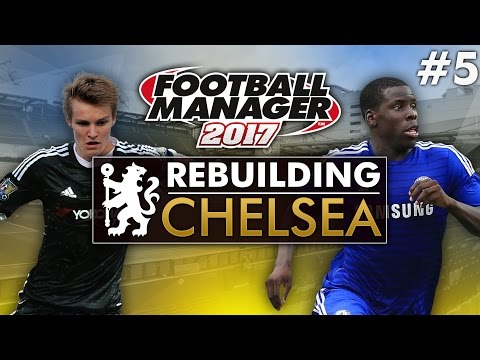 Rebuilding Chelsea - Episode 5 | Football Manager 2017 Gameplay