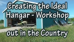 Creating the Ideal Hangar-Workshop (mancave)