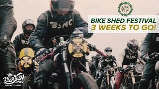 Bike Shed Festival - Three Weeks To Go!