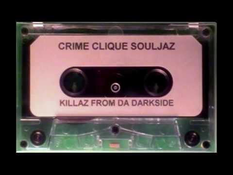 Da Crime Click Souljaz - Killaz From Da Darkside (Full Tape)