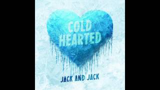 Repeat youtube video Jack and Jack - Cold Hearted (Official Audio)