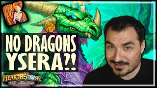 PLAY YSERA, FORGET DRAGONS?! - Hearthstone Battlegrounds