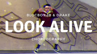 LOOK ALIVE ***OFFICIAL DANCE VIDEO*** | Drake x BlocBoy JB | Choreography