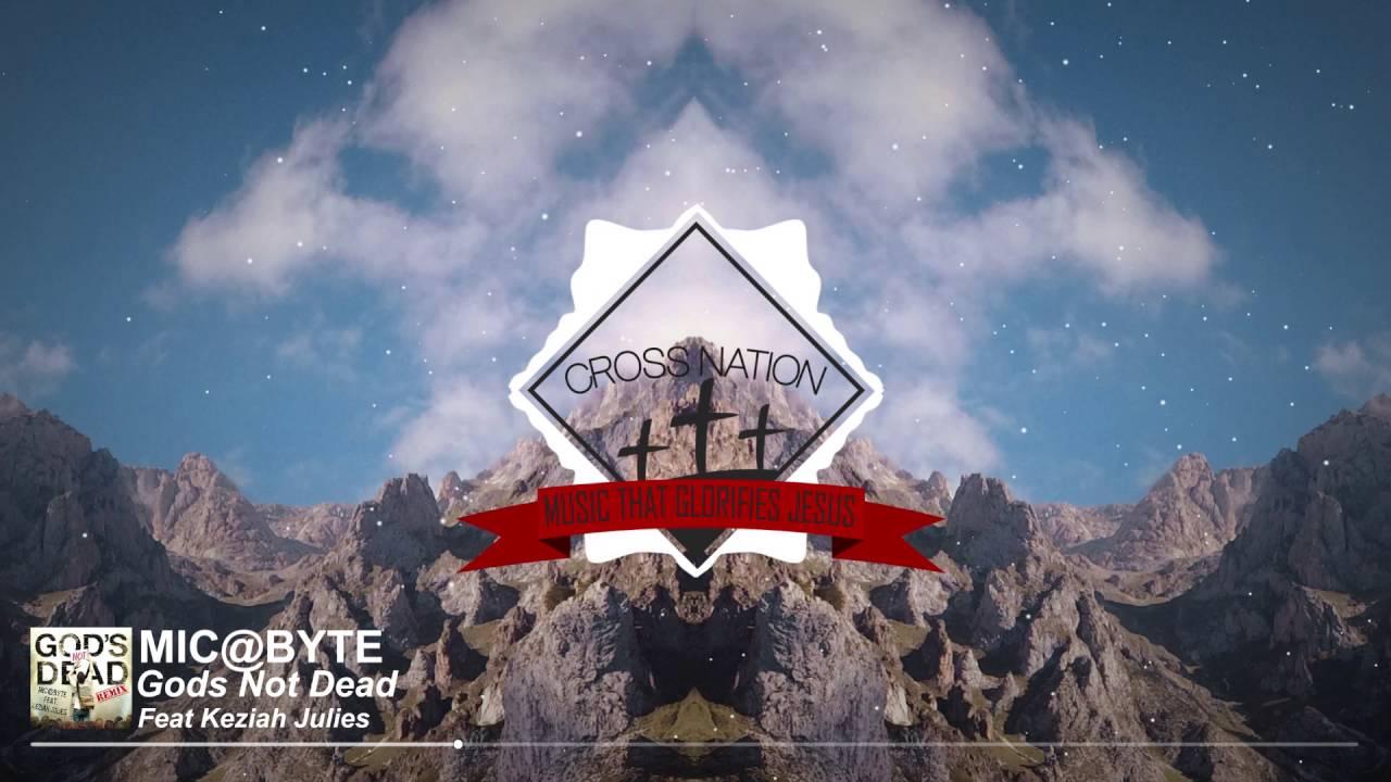 Newsboys - Gods Not Dead Feat. Keziah Julies (Mic@byte Remix) [Christian House]