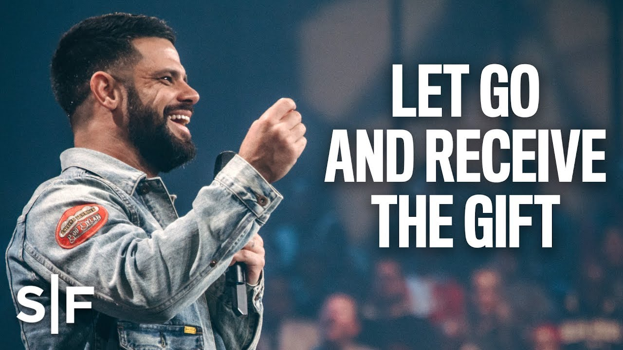 Let Go And Receive The Gift | Steven Furtick