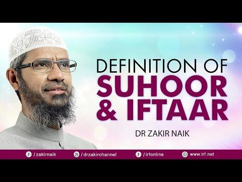 DEFINITION OF SUHOOR & IFTAAR - DR ZAKIR NAIK