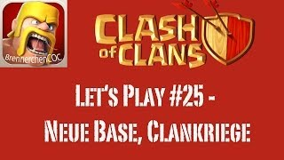 CLASH OF CLANS: Let's Play #25 - Neue Base, Clankriege