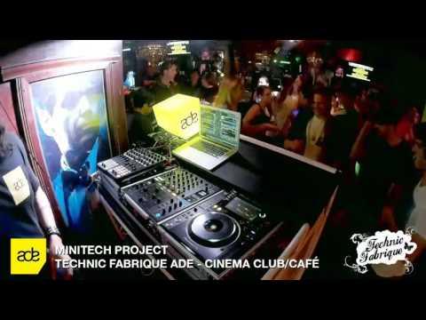 Technic Fabrique ADE @ Cinema /w Minitech Project