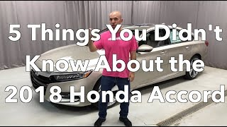 5 Things You Did Not Know About the New 2018 Honda Accord