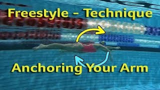 Freestyle Technique - Anchoring Your Arm in the water