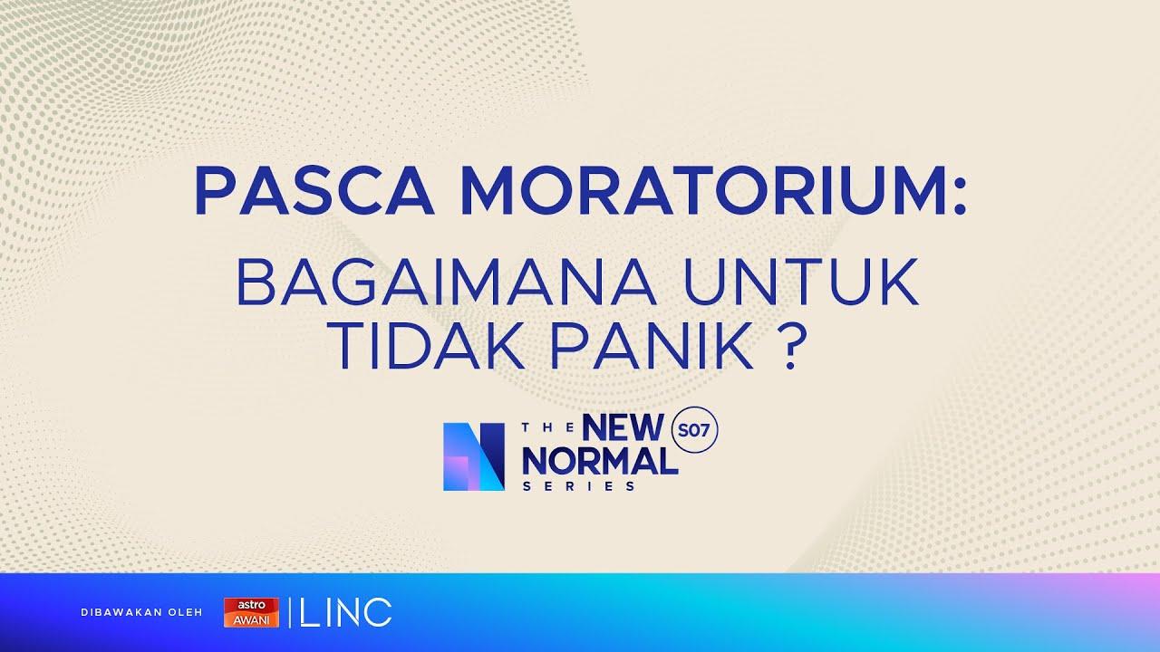 Pasca Moratorium: Bagaimana untuk TIDAK PANIK?