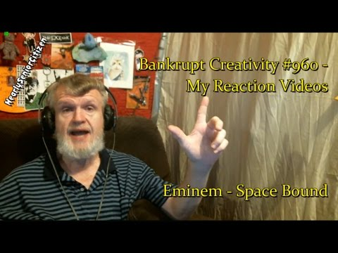 Eminem - Space Bound : Bankrupt Creativity #960 - My Reaction Videos