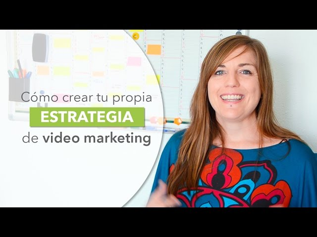Crea tu estrategia de video marketing en 6 sencillos pasos