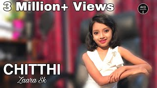 Chitthi Video Song | Cover by Zaara Sk | Jubin Nautiyal | New Song 2019 | AKS Productions