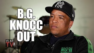 B.G. Knocc Out: I'd Rather Go Out Like Nipsey If I Had the Choice (Part 18)