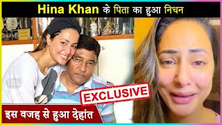 BREAKING! Hina Khan's Father Passes Away | Reason Revealed