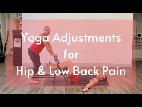 yoga adjustments for hip  low back pain  youtube