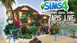ZAPIS LIVE  The Sims 4 Wyspiarskie życie - PRZEBUDOWA DOMU