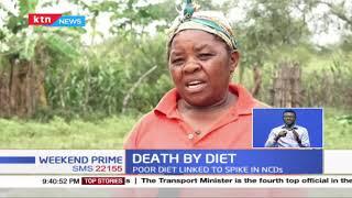 Death by Diet: Kenya burdened by lifestyle diseases; poor diet linked to spike in NCDs