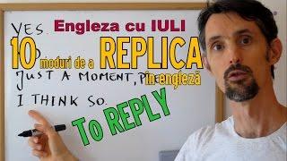 Sa invatam engleza - 10 REPLICI UTILE (HOW TO REPLY) - Let's learn English (cu traducere)