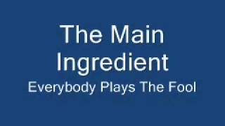 The Main Ingredient-Everybody Plays The Fool