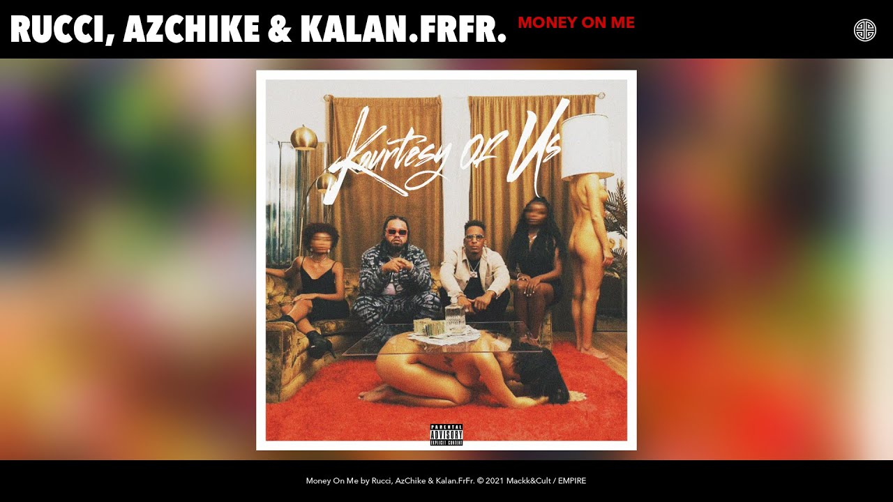 DOWNLOAD Rucci, AzChike & Kalan.FrFr. – Money On Me (Official Audio) Mp3 song