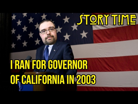 I ran for Governor of California in 2003 - Story Time