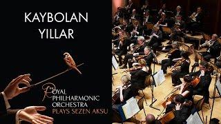 Kaybolan Yıllar - Sezen Aksu (The Royal Philharmonic Orchestra)
