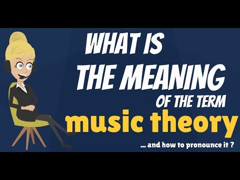 What is MUSIC THEORY? What does MUSIC THEORY mean? MUSIC THEORY meaning, definition & explanation