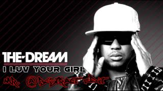 The Dream - I Luv Your Girl [Mr. @bstract Edit]