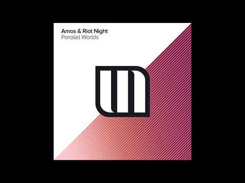 Amos & Riot Night - Parallel Worlds (Extended Mix)