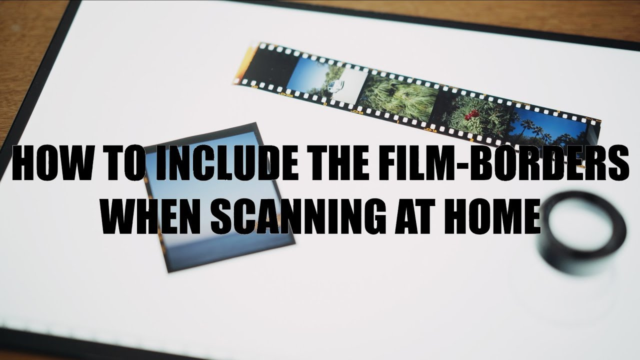 How to Include the Film-Borders When Scanning at Home