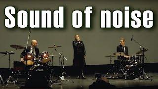 Sound of noise in Moscow (Звуки шума в Москве). Sanna Persson, Ola Simonsson, Anders Vestergard.