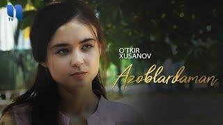 O'tkir Xusanov - Azoblardaman | Уткир Хусанов - Азоблардаман