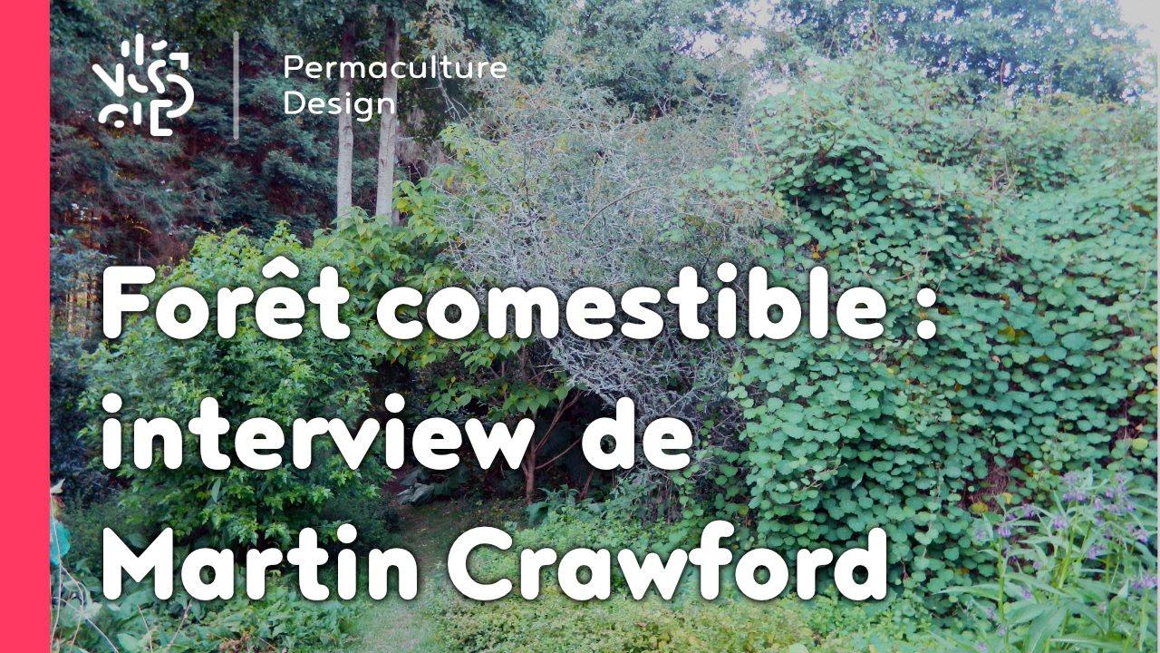 Martin crawford pionnier de la for t comestible en for Jardin foret