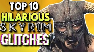 Top 10 Hilarious Skyrim Glitches And Exploits