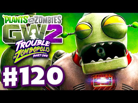 Plants vs. Zombies: Garden Warfare 2 - Gameplay Part 120 - Trouble in Zombopolis Part One! (PC)
