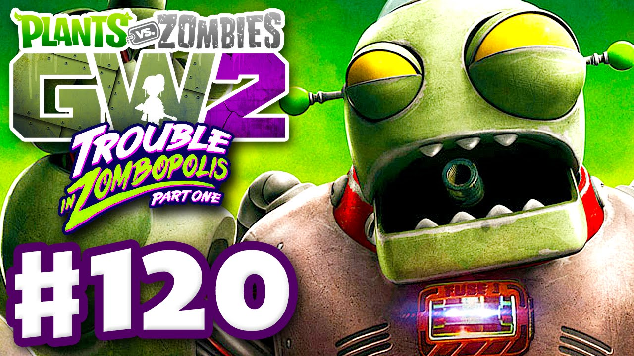 Plants Vs Zombies Garden Warfare 2 Gameplay Part 120 Trouble In Zombopolis Part One Pc