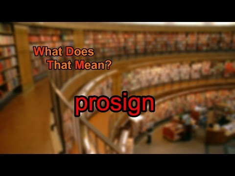 What does prosign mean?
