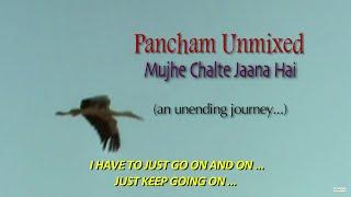 Pancham Unmixed mujhe chalte jaana hai by Brahmanand S Siingh Thumb