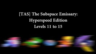 [TAS] The Subspace Emissary: Hyperspeed Edition Levels 11-15