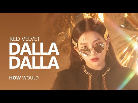 HOW WOULD RED VELVET sing 'DALLA DALLA' by ITZY | Line Distribution