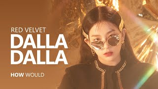 Gambar cover HOW WOULD RED VELVET sing 'DALLA DALLA' by ITZY | Line Distribution