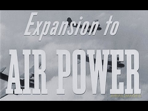 'Expansion to Air Power' World War II AAF Film