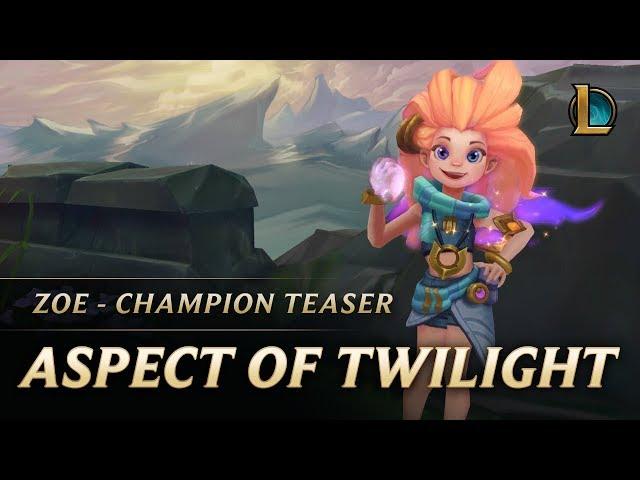 Zoe: The Aspect of Twilight - Champion Teaser