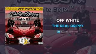 The Real Drippy - Off White (AUDIO)