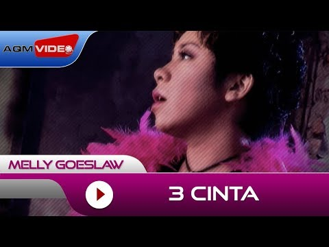 Melly Goeslaw - 3 Cinta | Official Video