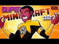 NOTHING FRIGHTENS HIM, HE IS FEAR. HE IS SINESTRO! | SUPER MINECRAFT DAILY | Ep.351